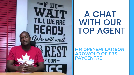 A chat with Top PayCentre Agent – Opeyemi Lamson Arowolo